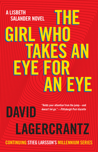 The Girl Who Takes an Eye for an Eye-David Lagercrantz