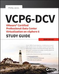 Vcp6-dcv Vmware Certified Professional-data Center Virtualization on Vsphere 6 Study Guide-Jon Hall
