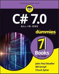 C# 7.0 All-in-One for Dummies-Bill Sempf, Chuck Sphar, John Paul Mueller