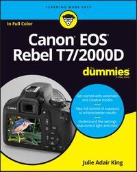 Canon Eos Rebel T7/2000d for Dummies-Julie Adair King