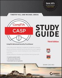 Casp+ Comptia Advanced Security Practitioner Study Guide-Michael Gregg, Timothy Hill