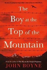 The Boy at the Top of the Mountain-John Boyne