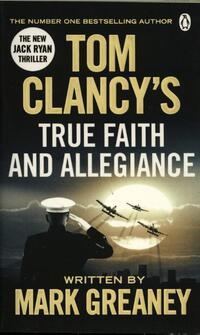 Tom Clancy's True Faith and Allegiance-Mark Greaney