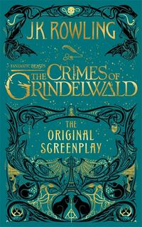 Fantastic Beasts: The Crimes of Grindelwald - The Original Screenplay-J K Rowling