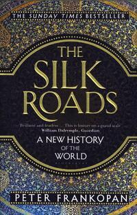The Silk Roads-Peter Frankopan