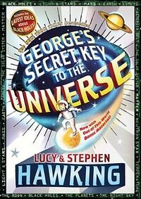 George's Secret Key to the Universe-Christophe Galfard, Lucy Hawking, Stephen W. Hawking
