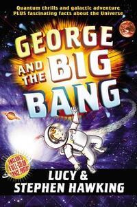 George and the Big Bang-Lucy Hawking, Stephen W. Hawking