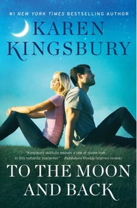 To the Moon and Back-Karen Kingsbury