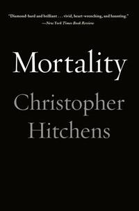 Mortality-Christopher Hitchens