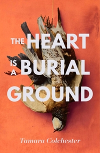 The Heart is a Burial Ground-Tamara Colchester