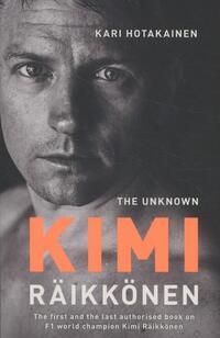 The Unknown Kimi Raikkonen-Kari Hotakainen