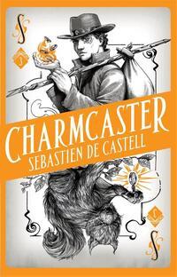 Charmcaster-Sebastien de Castell