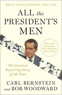 All the President's Men-Bob Woodward, Carl Bernstein