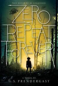 Zero Repeat Forever-G. S. Prendergast