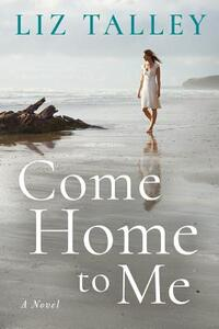 Come Home to Me-Liz Talley