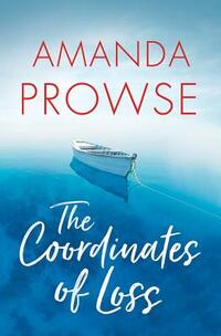 The Coordinates of Loss-Amanda Prowse