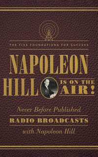 Napoleon Hill Is on the Air!-Napoleon Hill