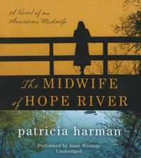 The Midwife of Hope River-Patricia Harman