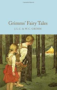 Grimms' Fairy Tales-Brothers Grimm, W. C. Grimm