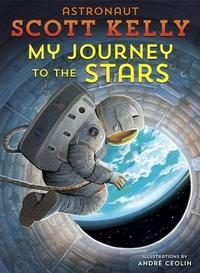 My Journey to the Stars-Scott Kelly