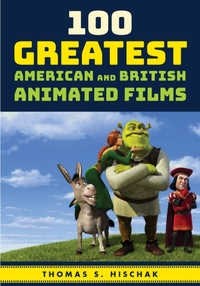 100 Greatest American and British Animated Films-Thomas Hischak