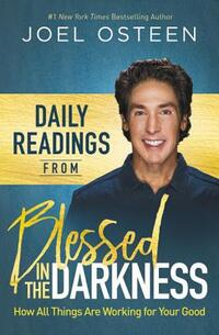Daily Readings from All Things Are Working for Your Good-Joel Osteen