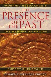 The Presence of the Past-Rupert Sheldrake