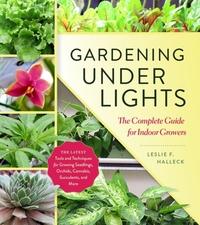 Gardening Under Lights-Leslie F. Halleck
