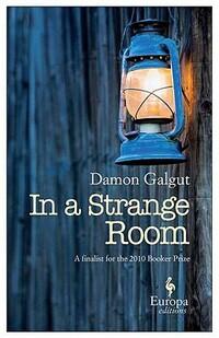 In a Strange Room-Damon Galgut
