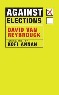 Against Elections-David van Reybrouck