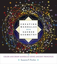 Creating Mandalas with Sacred Geometry-Susanne F. Fincher