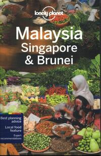 Lonely Planet - Malaysia, Singapore & Brunei-Anita Isalska, Austin Bush, Brett Atkinson, Cristian Bonetto, Greg Benchwick, Isabel Albiston, Richard Waters, Robert Kelly, Simon Richmond