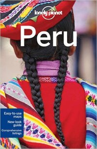Lonely Planet - Peru-Alex Egerton, Carolyn McCarthy, Greg Benchwick, Luke Waterson, Phillip Tang