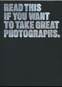 Read This if You Want to Take Great Photographs-Henry Carroll