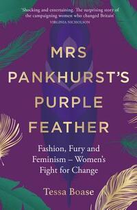 Mrs Pankhurst's Purple Feather-Tessa Boase