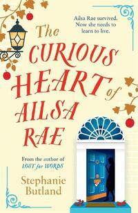 The Curious Heart of Ailsa Rae-Stephanie Butland