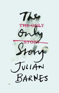 The Only Story-Julian Barnes