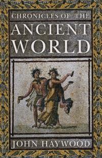 Chronicles of the Ancient World-John Haywood