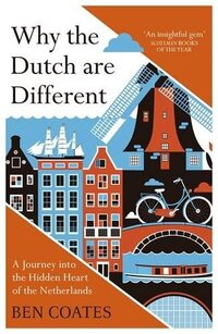 Why the Dutch are Different-Ben Coates