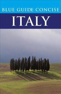 Blue Guide Concise Italy-Paul Blanchard