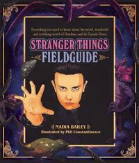 Stranger Things Field Guide-Nadia Bailey