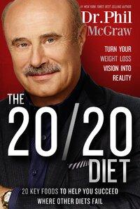The 20/20 diet-Dr. Phillip McGraw