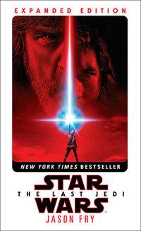Star Wars: Last Jedi. Expanded Edition-Jason Fry