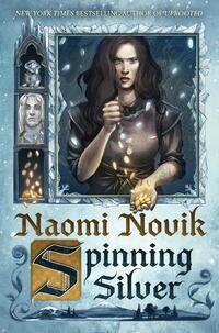 Spinning Silver-Naomi Novak