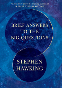 Brief Answers to the Big Questions-Stephen W. Hawking