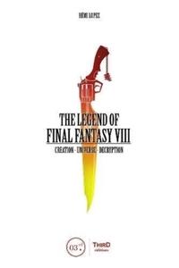 The Legend of Final Fantasy VIII-Rémi Lopez