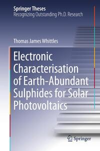 Electronic Characterisation of Earth-Abundant Sulphides for Solar Photovoltaics-Thomas James Whittles
