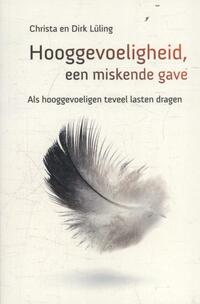 Hooggevoeligheid een miskende gave-Dirk Luling & Christa