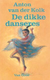De dikke danseres-Anton van der Kolk