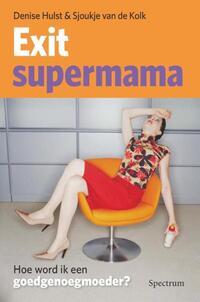 Exit supermama-Denise Hulst, Sjoukje van de Kolk-eBook